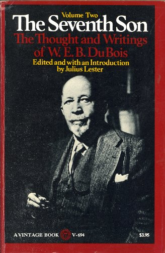 9780394716947: The Seventh Son, Vol. 2: The Thought and Writings of W. E. B. Du Bois