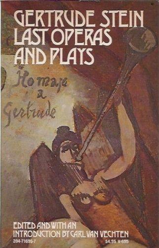 Last Operas and Plays: Stein, Gertrude;Van Vechten,