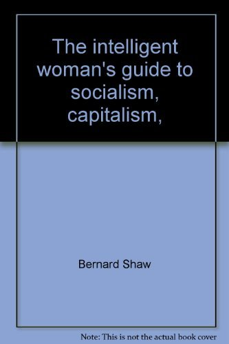 9780394717296: The intelligent woman's guide to socialism, capitalism, sovietism, and fascism (A Vintage book)