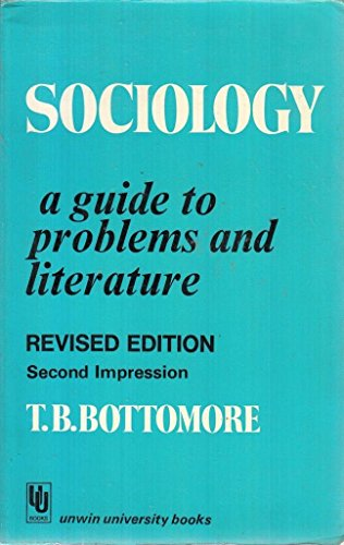bottommore t b 1971 sociology a guide to problem and literature bombay george alllen and unmin