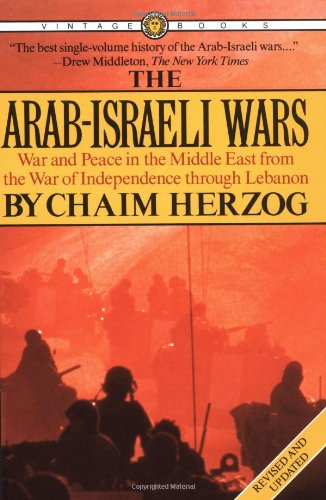 The Arab-Israeli Wars : War and Peace: Herzog, Chaim