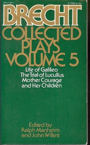 Bertolt Brecht Collected Plays, Vol. 5: Life of Galileo / The Trial of Lucullus / Mother Courage and Her Children (0394717597) by Bertolt Brecht