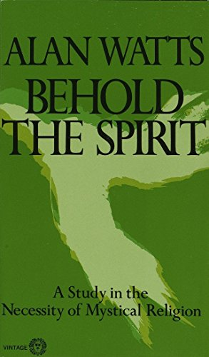 9780394717616: Behold the Spirit: A Study in the Necessity of Mystical Religion