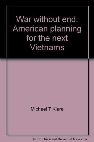 9780394717647: War without end: American planning for the next Vietnams