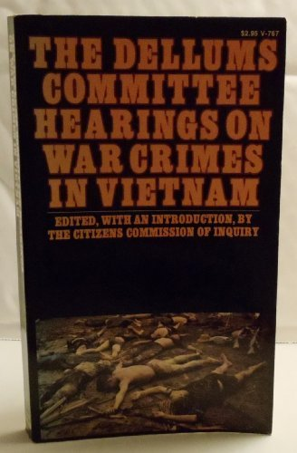 9780394717678: The Dellums Committee hearings on war crimes in Vietnam;: An inquiry into command responsibility in Southeast Asia
