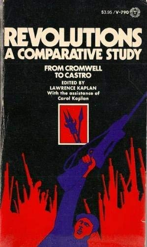 Revolutions: A Comparative Study: Lawrence S. Kaplan