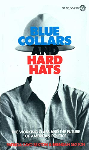 9780394717982: Blue collars and hard hats;: The working class and the future of American politics,