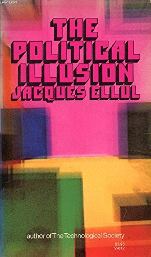 9780394718125: The Political Illusion (English and French Edition)