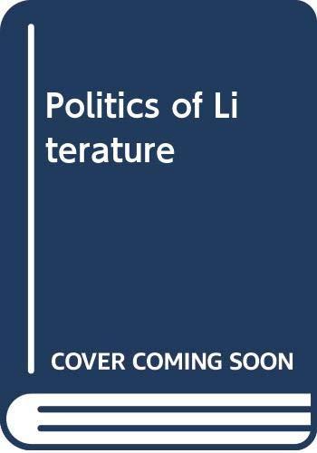 9780394718200: Politics of Literature