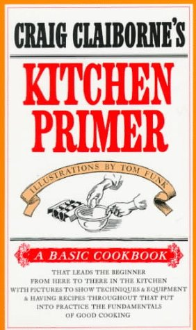 9780394718545: Craig Claiborne's Kitchen Primer (Basic Cookbook)