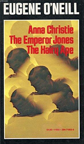 9780394718552: Anna Christie / The Emperor Jones / The Hairy Ape