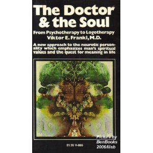 9780394718668: The Doctor and the Soul: From Psychotherapy to Logotherapy