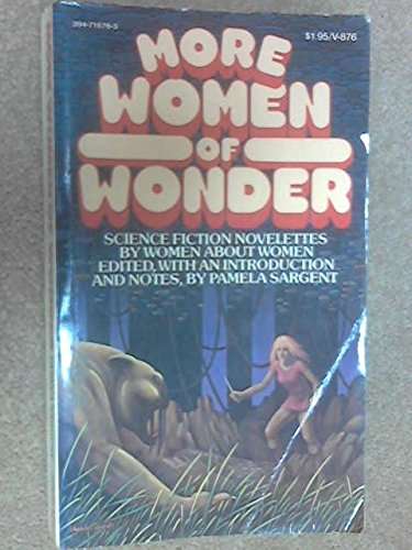 More women of wonder: Science fiction novelettes by women about women