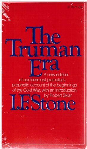 The Truman Era (0394719085) by Stone, I. F.