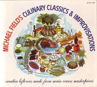 Culinary Classics and Improvisations: Field, Michael