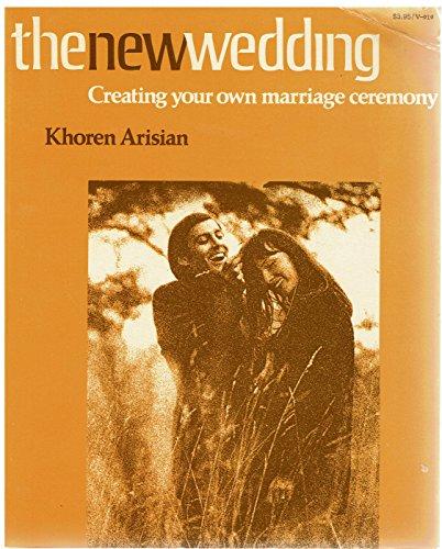 The New Wedding: Creating Your Own Marriage: Khoren Arisian
