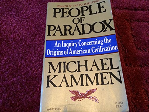 People of paradox;: An inquiry concerning the: Kammen, Michael G