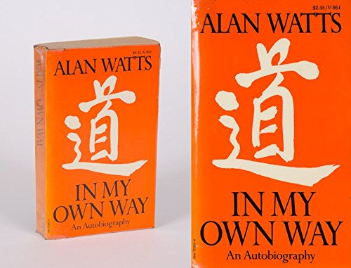 IN MY OWN WAY: An Autobiography 1915: Alan W. Watts