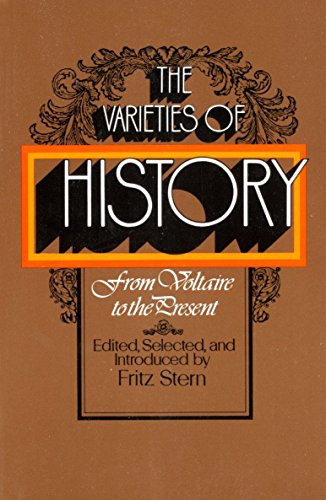 9780394719627: The Varieties of History: From Voltaire to the Present