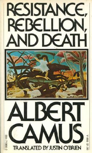 Resistance, Rebellion, and Death.: Albert Camus. Translated
