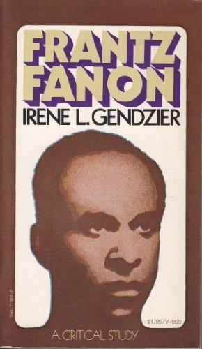 Frantz Fanon;: A critical study: Gendzier, Irene L