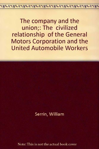 9780394719740: The company and the union;: The