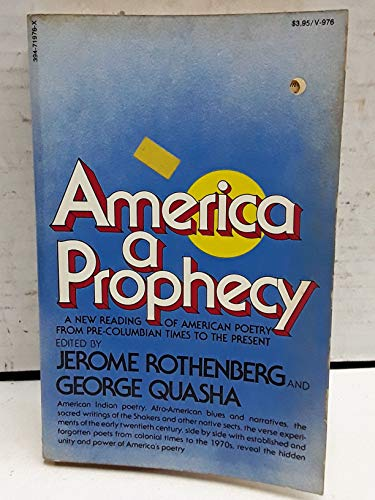 9780394719764: America, a prophecy,: A new reading of American poetry from pre-Columbian times to the present