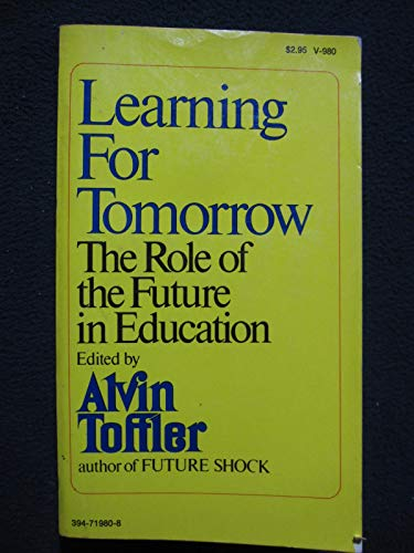 9780394719801: Learning for Tomorrow: The Role of the Future in Education
