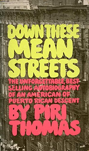 the theme of white supremacy in piri thomass down these mean streets Years after its original publication, piri thomas's down these mean streets remains as powerful, immediate, and shocking as it was when it first stunned readers in this classic confessional autobiography, firmly in the tradition of eldridge cleaver's soul on ice and the autobiography of malcolm.