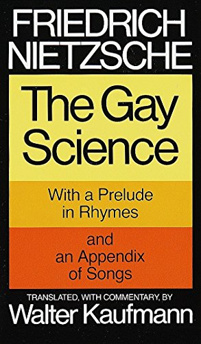 9780394719856: The Gay Science: With a Prelude in Rhymes and an Appendix of Songs