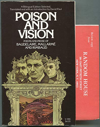 9780394719863: Poison and Vision: Poems and Prose of Baudelaire, Mallarme and Rimbaud (Bilingual Edition)