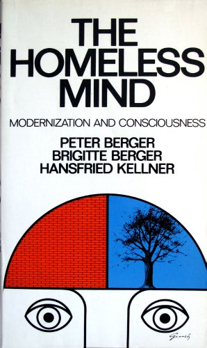 9780394719948: Homeless Mind: Modernization and Consciousness