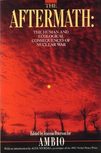 9780394720425: The Aftermath: The Human and Ecological Consequences of Nuclear War