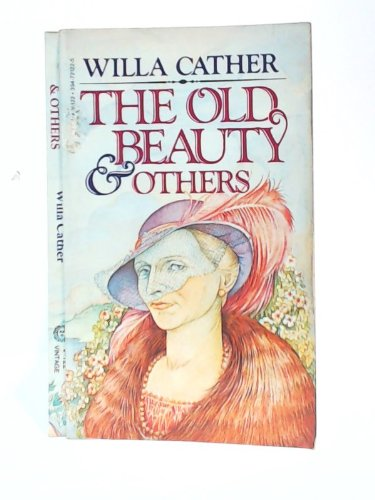 The Old Beauty and Others: Willa Cather