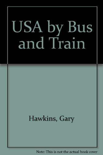 USA by Bus and Train: Hawkins, Gary