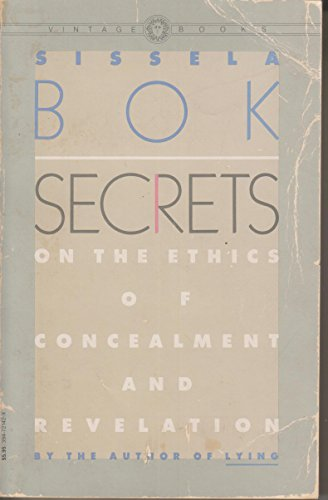 9780394721422: Secrets: On the Ethics of Concealment and Revelation