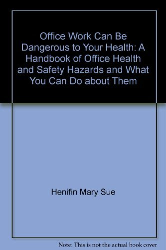 9780394721606: Office Work Can Be Dangerous to Your Health: A Handbook of Office Health and Safety Hazards and What You Can Do About Them