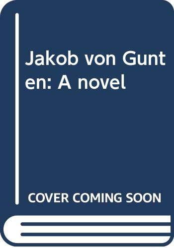 Jakob von Gunten: A novel: Robert Walser