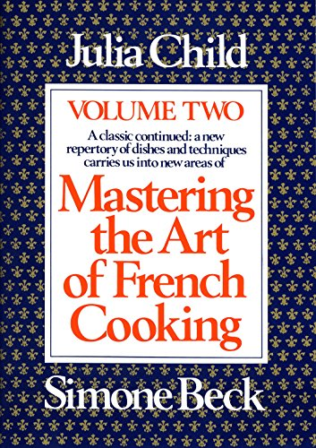 9780394721774: Mastering the Art of French Cooking, Vol. 2: A Classic Continued: A New Repertory of Dishes and Techniques Carries Us into New Areas