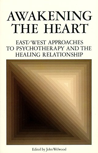 9780394721828: Awakening the Heart: East/West Approaches to Psychotherapy and the Healing Relationship