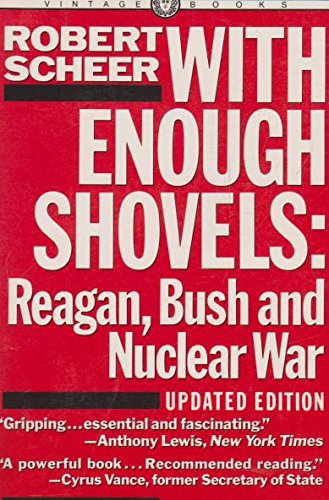 9780394722030: With Enough Shovels: Reagan, Bush, and Nuclear War
