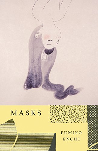 Masks. Translated by Julia Winters Carpenter.: Enchi, Fumiko.