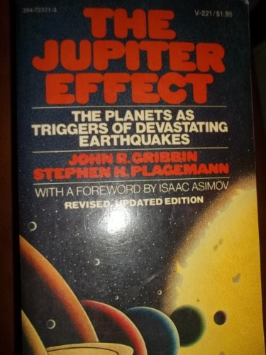 Jupiter Effect: The Planets As Triggers of Devastating Earthquakes: Gribbin, John R. and Plageman, ...