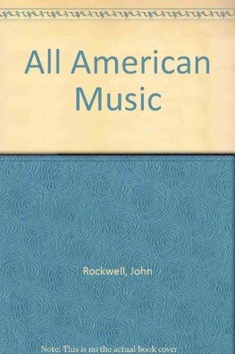 All American Music. Composition in the Late Twentieth Century.