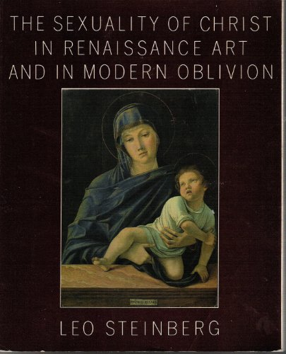 9780394722672: The Sexuality of Christ in Renaissance Art and in Modern Oblivion
