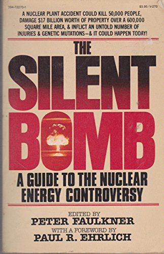 9780394722702: The Silent bomb: A guide to the nuclear energy controversy