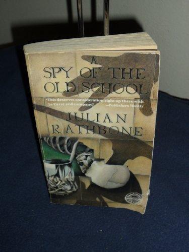 A Spy of the Old School (Pantheon International Crime): Rathbone, Julian