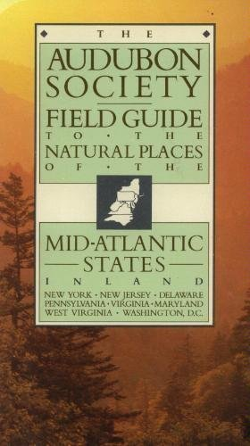 9780394722801: 002: The Audubon Society Field Guide to the Natural Places of the Mid-Atlantic States: Inland