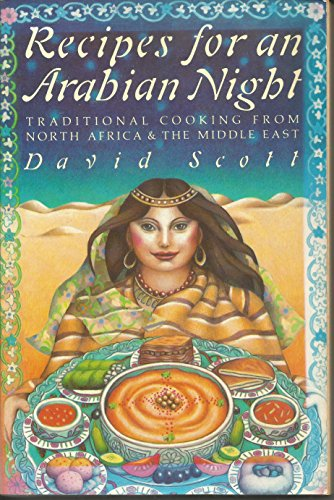 Recipes for an Arabian Night: Traditional Cooking from North Africa & the Middle East (0394722922) by Scott, David