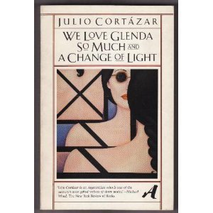 We Love Glenda So Much and a: Julio Cortazar
